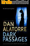 Dan Alatorre Dark Passages: A COLLECTION OF SHORT HORROR STORIES AND DARK TALES (Dan Alatorre's Dark Passages Book 1)