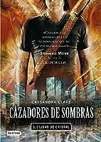 Cazadores De Sombras 3: Ciudad De