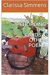 CHORDING THE CARDS & OTHER POEMS Kindle Edition