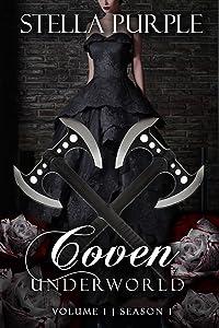 Coven | Underworld (#1.1): Volume #1, Season #1 (Coven I Underworld)