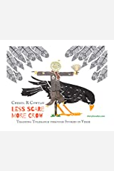 Less Scare, More Crow: One Scarecrow's Story for Halloween: Teaching Tolerance for Facial Differences (Virtues and Values through Verse) Kindle Edition