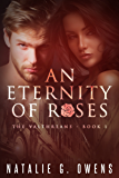 An Eternity of Roses: A Paranormal Romance (The Valthreans Book 1)