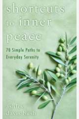 Shortcuts to Inner Peace: 70 Simple Paths to Everyday Serenity Paperback