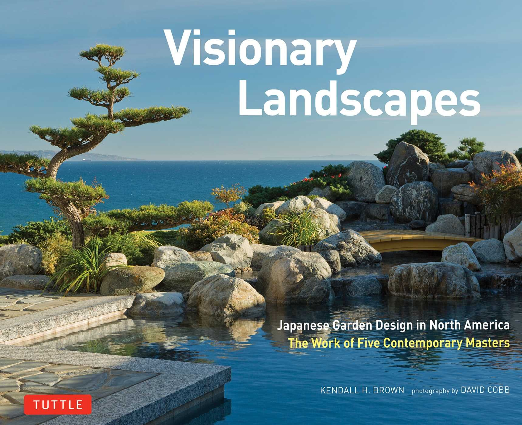 Amazon.com: Visionary Landscapes: Japanese Garden Design In North America,  The Work Of Five Contemporary Masters (9784805313862): Kendall H. Brown, ...