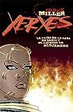 Xerxes. La Caída de la Casa de Darío y el Ascenso de Alejandro 1