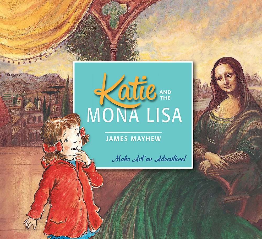 Katie: Katie and the Mona Lisa: James Mayhew: 9781408331941: Amazon ...