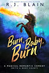 Burn, Baby, Burn: A Magical Romantic Comedy (with a body count) Kindle Edition