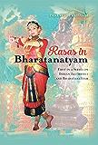 Rasas in Bharatanatyam: First in a Series on Indian Aesthetics and Bharatanatyam