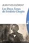 Les deux âmes de Frédéric Chopin (Nouvelle édition revue et augmentée)