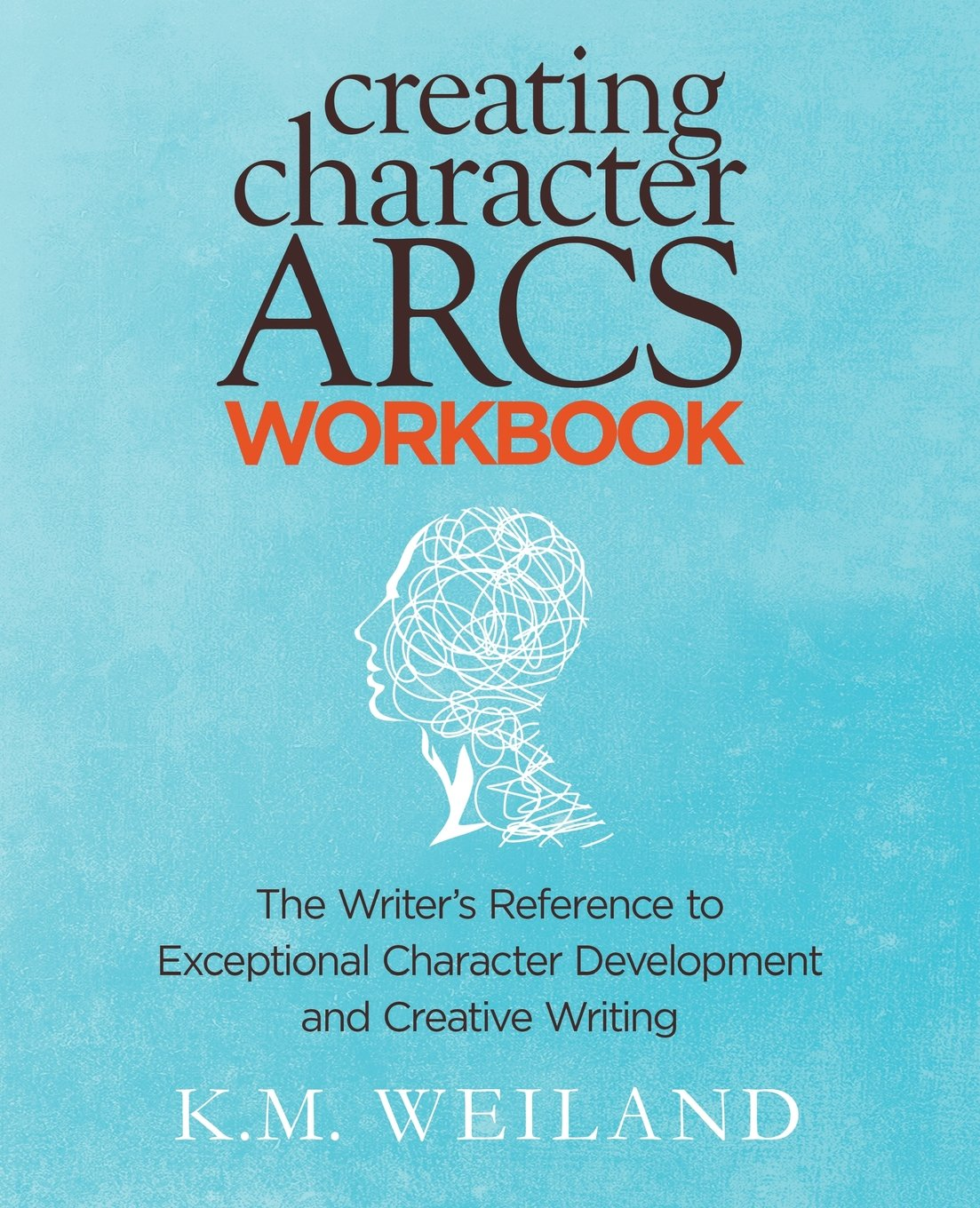Creating Character Arcs Workbook: The Writer's Reference to Exceptional Character Development and Creative Writing (Anglais) Broché – 5 août 2017 K.M. Weiland PenForASword 194493605X Briefe