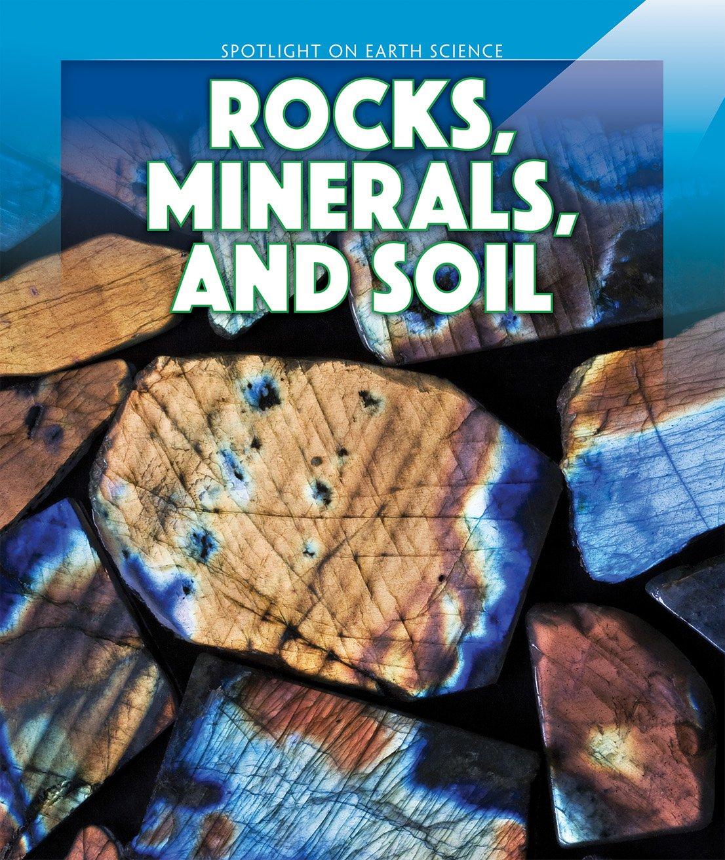 Rocks, Minerals, and Soil (Spotlight on Earth Science)