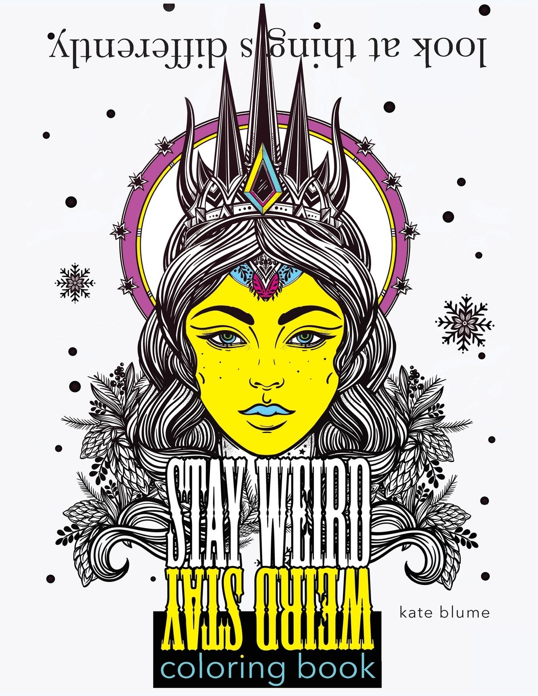 Stay Weird: Stay Weird Coloring Book - Look At Things ...