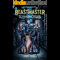 Beastmaster: Symbiosis: A harem LitRPG science fantasy adventure (Beastmasters Book 1)