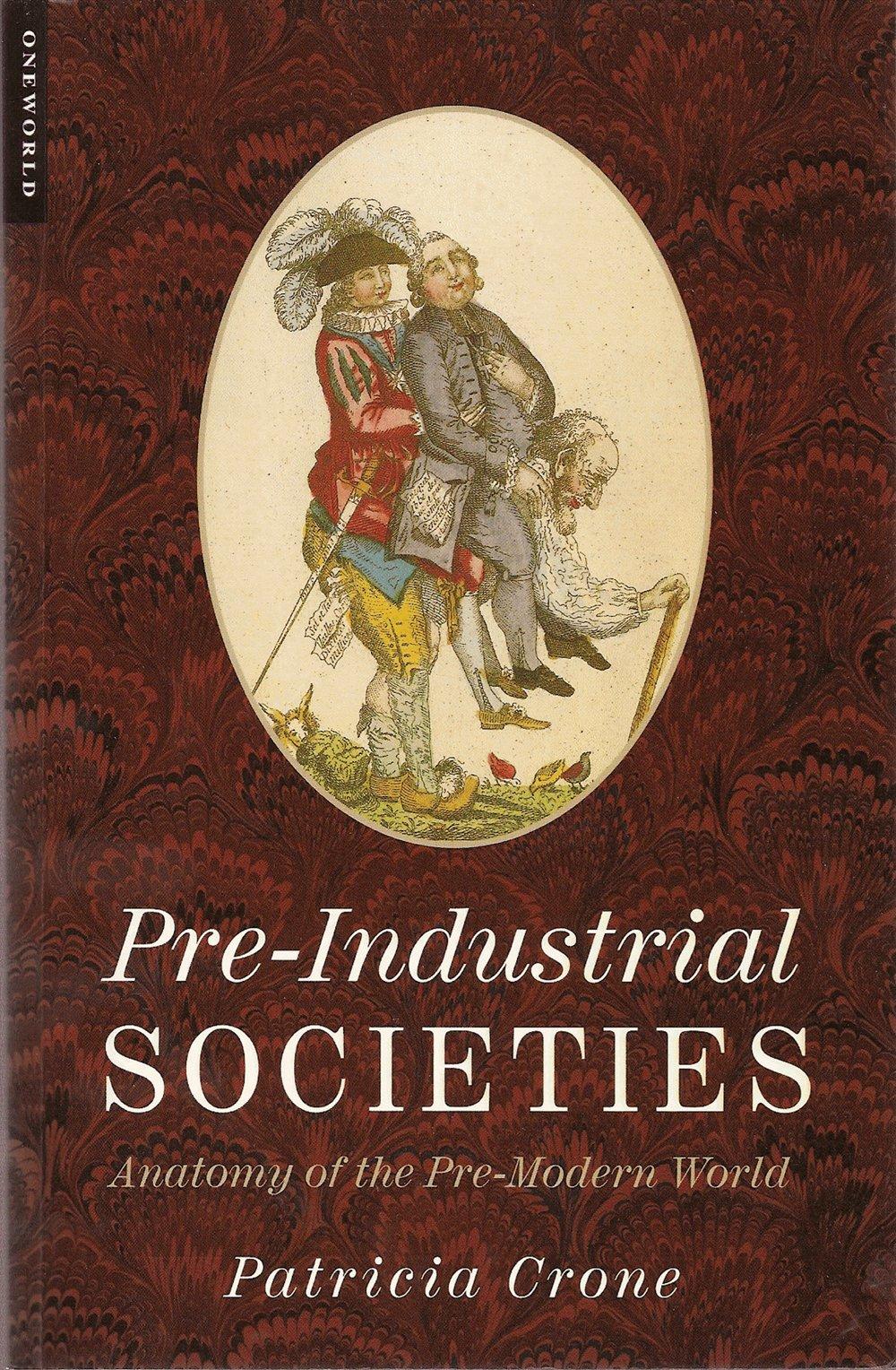 Pre-Industrial Societies Anatomy of the Pre-Modern World