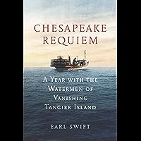 Chesapeake Requiem: A Year with the Watermen of Vanishing Tangier Island