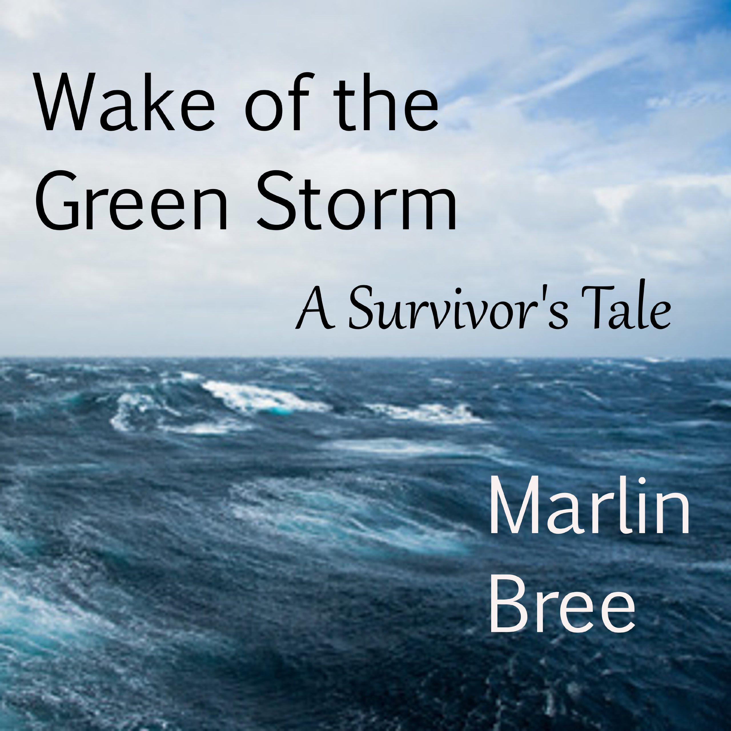 Wake of the Green Storm: A Survivor's Tale