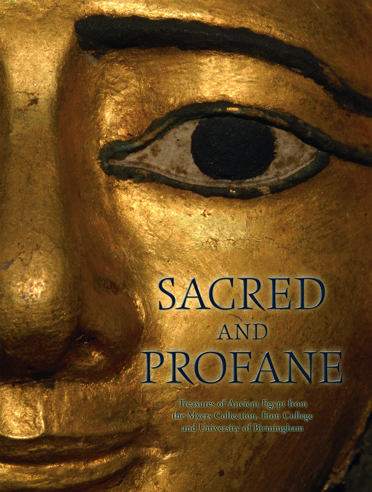 Read Online Sacred and Profane: Treasures of Ancient Egypt from the Myers Collection, Eton College and University of Birmingham ebook