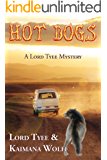 Hot Dogs: A Lord Tyee Mystery (Lord Tyee Mysteries Book 1)