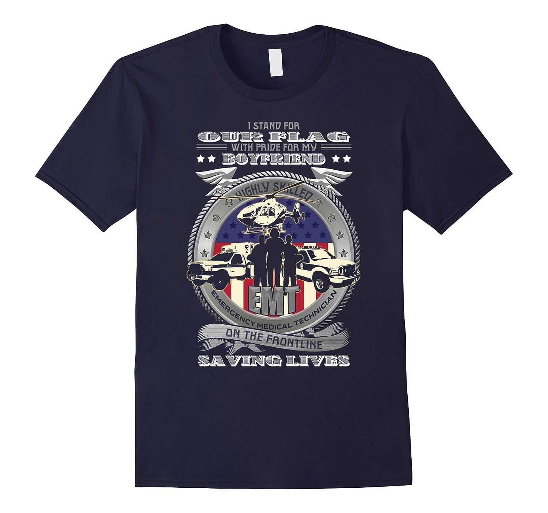 I Stand For Our Flag-EMT Boyfriend - Novelty Tshirt-FL