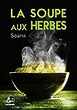 La soupe aux herbes (Electrons Libres)