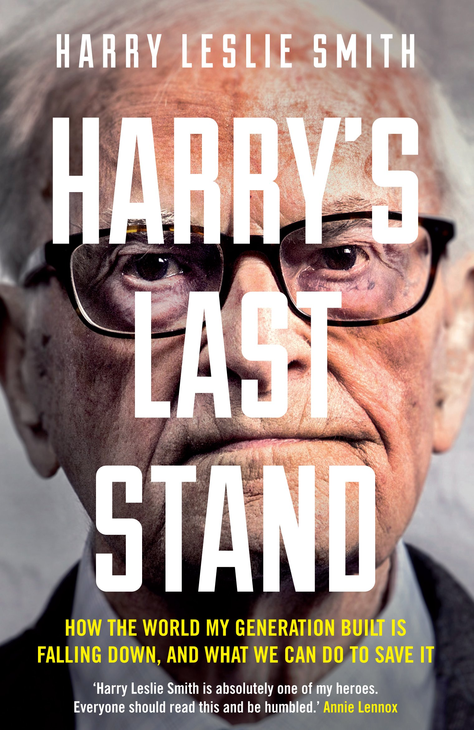 Read Online Harry's Last Stand: How the World My Generation Built is Falling Down, and What We Can Do to Save It pdf epub
