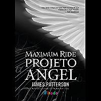 Projeto Angel (Maximum Ride Livro 1)