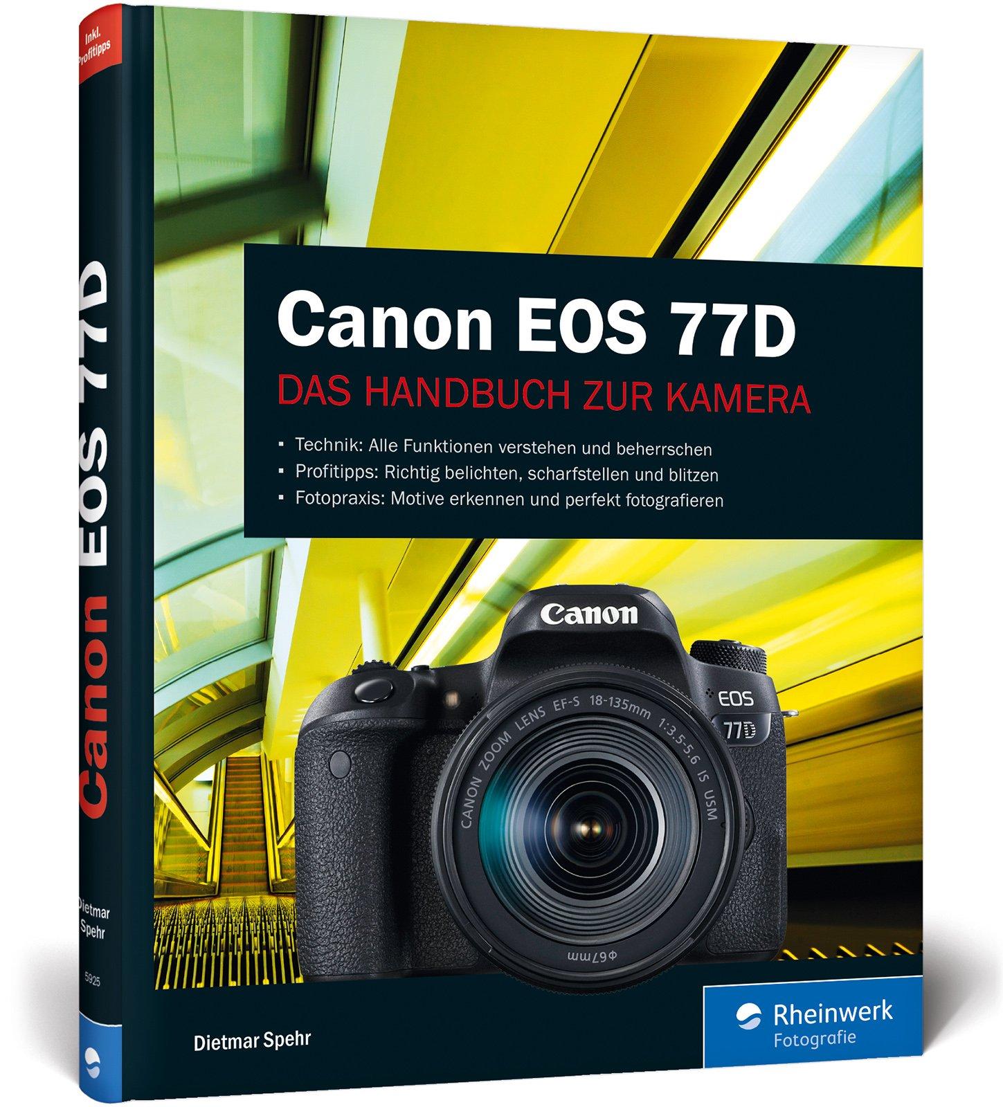 Canon EOS 77D: Das Handbuch zur Kamera: Amazon.es: Spehr, Dietmar ...