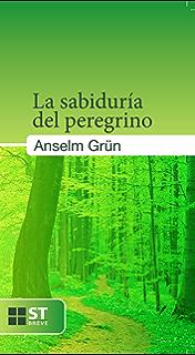 La sabiduría del peregrino (ST Breve nº 73) (Spanish Edition)