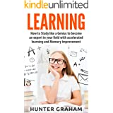 LEARNING: How to Study like a Genius to Become an Expert in Your Field with Accelerated Learning and Memory Improvement (Brai