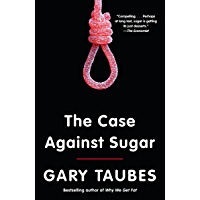 The Case Against Sugar (English Edition)