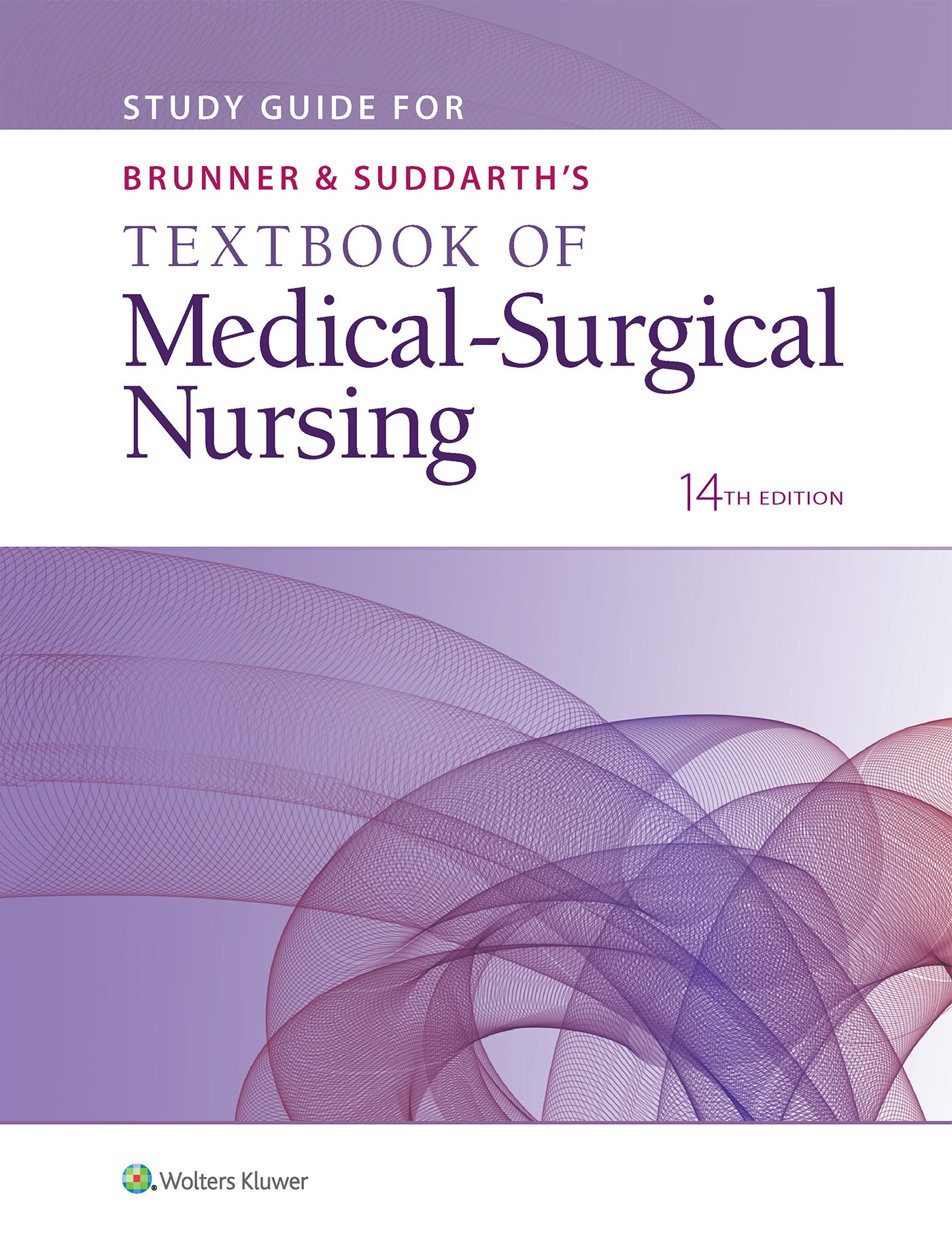 Study Guide for Brunner & Suddarth's Textbook of Medical-Surgical Nursing by LWW