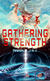 Gathering Strength (Character Development Book 2) (English Edition)