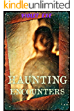 Haunting Encounters: true stories of haunting encounters