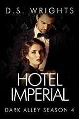 Hotel Imperial: The Complete Fourth Season (Dark Alley Book 4) Kindle Edition