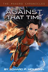 Against That Time (The Maauro Chronicles Book 2) Kindle Edition