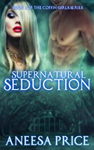 Supernatural Seduction (Book 2 of the Coffin Girls Series)