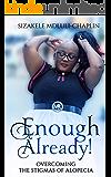 Enough Already!: Overcoming the Stigmas of Alopecia