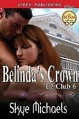 Belinda's Crown [Le Club 6] (Siren Publishing Classic)