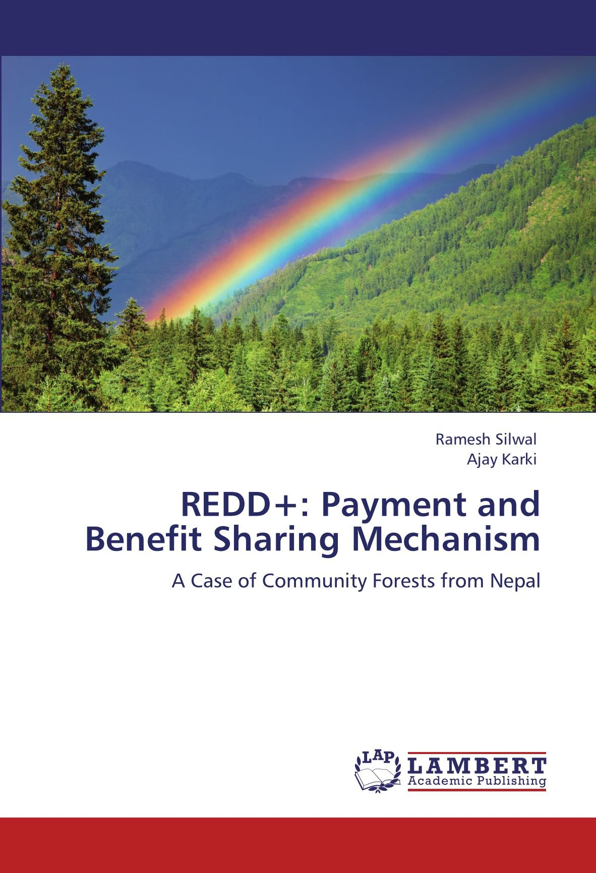 REDD+: Payment and Benefit Sharing Mechanism: A Case of Community Forests from Nepal pdf