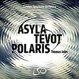 Adès: Trilogy - Asyla /Tevot / Polaris (SACD hybrid + Blu-Ray Audio)