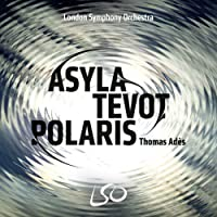 Thomas Ades: Trilogy (Polaris, Tevot, Asyla) [SACD+BLURAY]