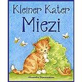 Kleiner Kater Miezi – Eine sich reimende Bildergeschichte für die Kleinsten. (German Edition)