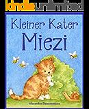 Kleiner Kater Miezi – Eine sich reimende Bildergeschichte für die Kleinsten.