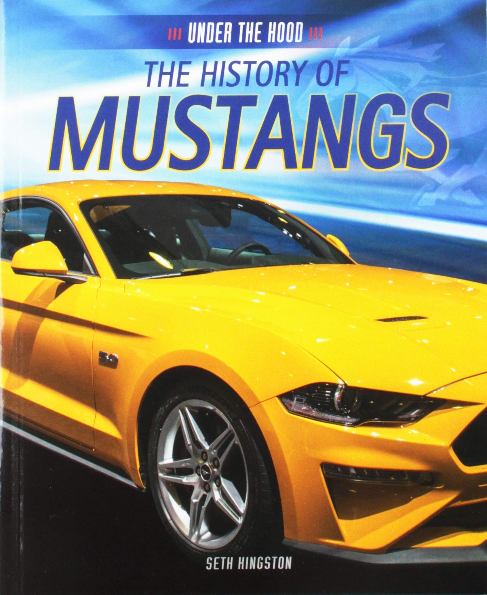The History of Mustangs (Under the Hood)