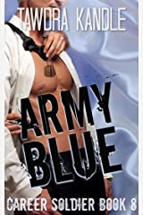 Army Blue: A Career Soldier Wedding Kindle Edition