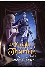 A Knight of Tharnin, Book I (A Knight of Tharnin Series 1) Kindle Edition