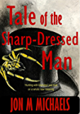 Tale of the Sharp-Dressed Man: Dark Humor Horror Novel