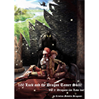 Dragons can love too! (100 Luck and the Dragon Tamer Skill! Book 2) (English Edition)