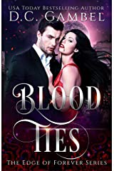 Blood Ties: A Paranormal Vampire Romance (The Edge of Forever Book 2) Kindle Edition