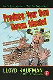 Produce Your Own Damn Movie!